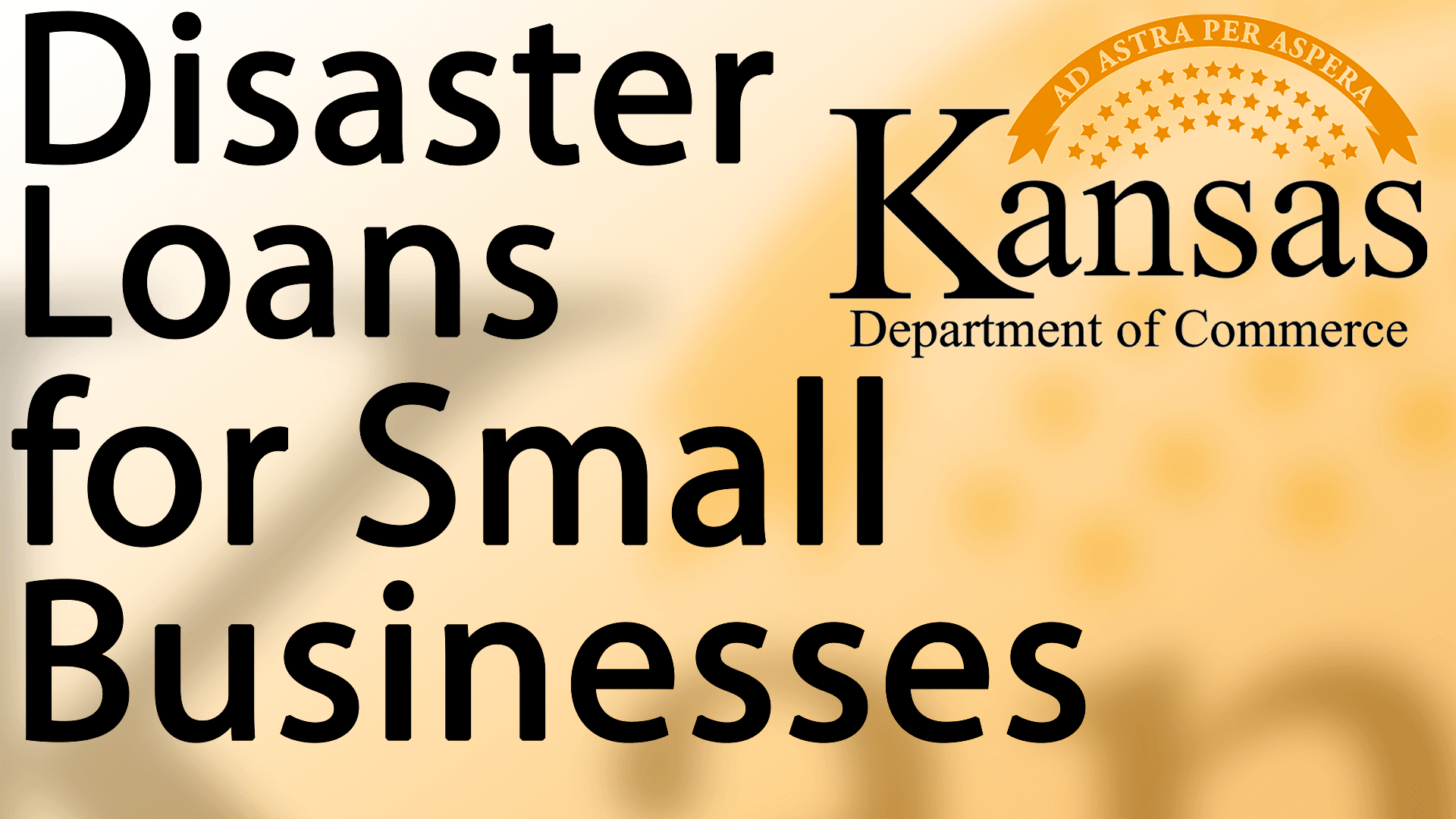 Kansas Department of Commerce disaster small business loan header